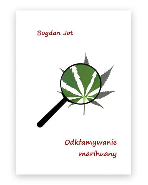 Odkłamywanie Marihuany Bogdan Jot